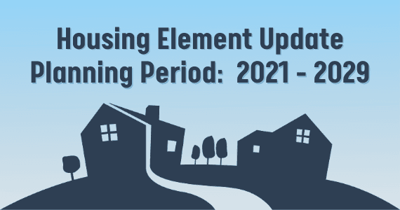 Planning Period 2021 - 2029 Housing Element Update - Newsflash